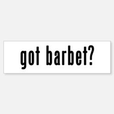 GOT BARBET Bumper Bumper Sticker
