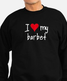 I LOVE MY Barbet Sweatshirt