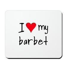 I LOVE MY Barbet Mousepad