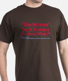 The System is Fixed T-Shirt