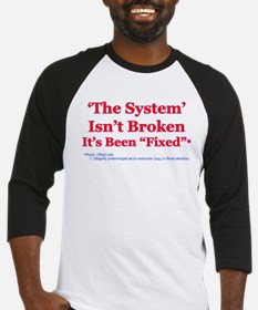 The System is Fixed Baseball Jersey