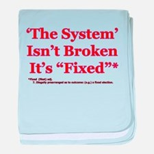 The System is Fixed baby blanket