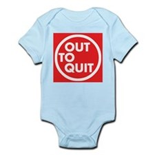 Out To Quit Infant Bodysuit