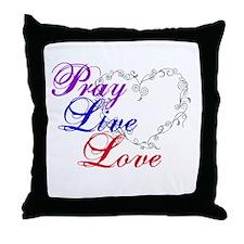Pray, Live, Love Throw Pillow