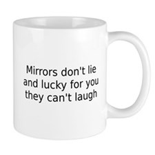 Mirrors don't lie Coffee Cup