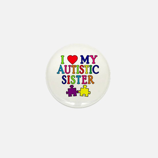 I Love My Autistic Sister Mini Button