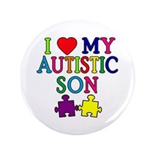 "I Love My Autistic Son Tshirts 3.5"" Button"