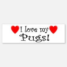 I Love my Pugs Bumper Bumper Bumper Sticker