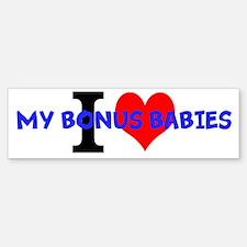I Love My Bonus Babies Bumper Bumper Bumper Sticker