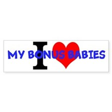 I Love My Bonus Babies Bumper Bumper Sticker