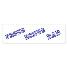 Proud Bonus Dad Bumper Bumper Sticker