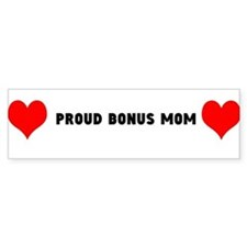 Proud Bonus Mom Bumper Bumper Bumper Sticker