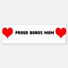 Proud Bonus Mom Bumper Bumper Bumper Sticker