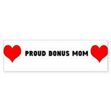 Proud Bonus Mom Bumper Bumper Sticker