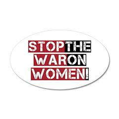 Stop The War on Women 38.5 x 24.5 Oval Wall Peel