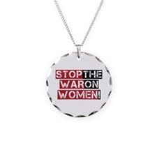 Stop The War on Women Necklace