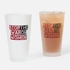 Stop The War on Women Drinking Glass