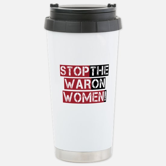 Stop The War on Women Stainless Steel Travel Mug