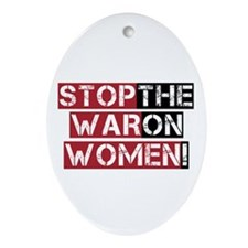 Stop The War on Women Ornament (Oval)