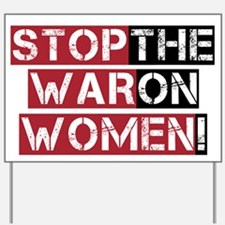 Stop The War on Women Yard Sign