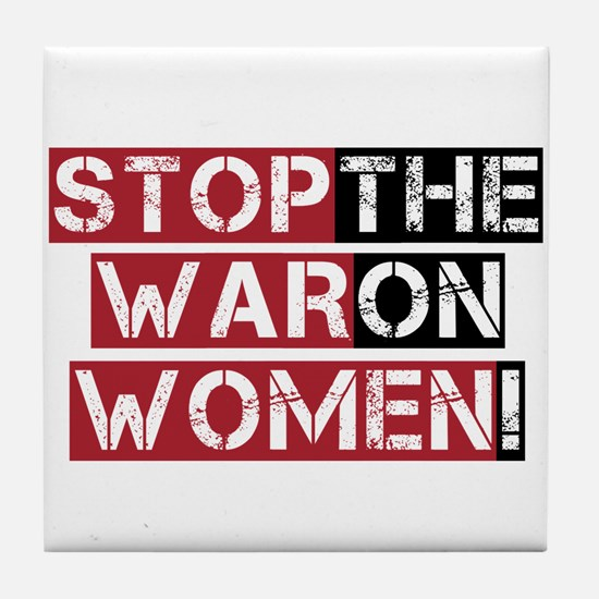 Stop The War on Women Tile Coaster