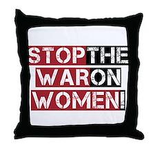 Stop The War on Women Throw Pillow