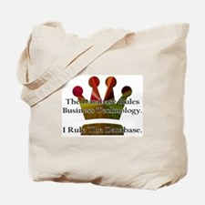 """I Rule The Database"" Tote Bag"