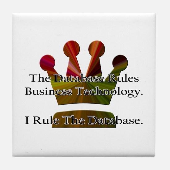 """I Rule The Database"" Tile Coaster"