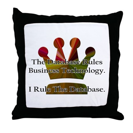 """""""I Rule The Database"""" Throw Pillow"""