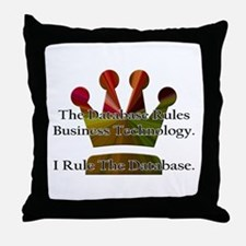 """I Rule The Database"" Throw Pillow"