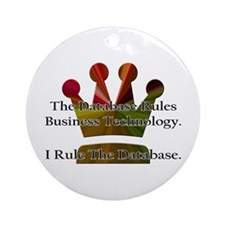 """I Rule The Database"" Ornament (Round)"