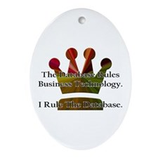 """I Rule The Database"" Oval Ornament"
