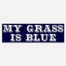 my grass is blue white bs 2 Bumper Bumper Bumper Sticker