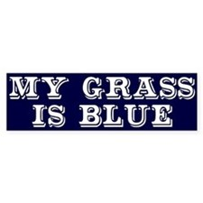 my grass is blue white bs 2 Bumper Car Car Sticker