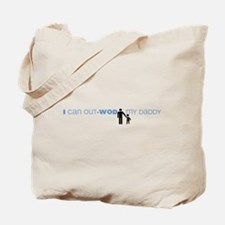 I Can Out-WOD My Daddy Tote Bag