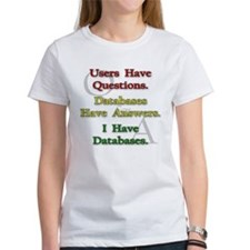 """I Have Databases"" Tee"
