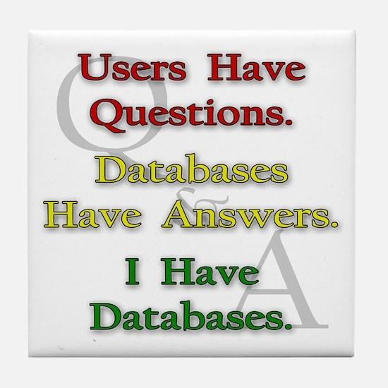 """""""I Have Databases"""" Tile Coaster"""