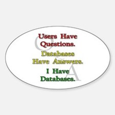 """I Have Databases"" Oval Decal"