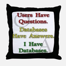 """I Have Databases"" Throw Pillow"