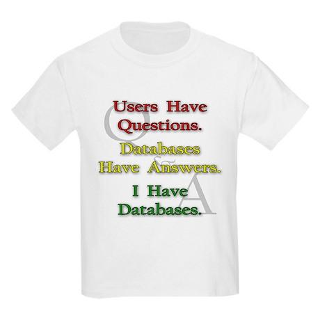 """I Have Databases"" Kids T-Shirt"