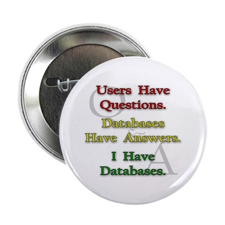 """I Have Databases"" 2.25"" Button (100 pack)"