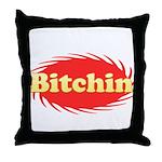 Bitchin Throw Pillow