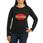 Bitchin Women's Long Sleeve Dark T-Shirt