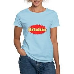 Bitchin T-Shirt