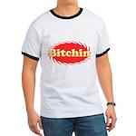 Bitchin Ringer T