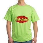 Bitchin Green T-Shirt