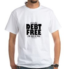 Eternally Debt Free: Paid in Full Shirt