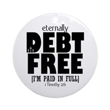 Eternally Debt Free: Paid In Full Round Ornament