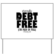 Eternally Debt Free: Paid in Full Yard Sign