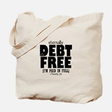 Eternally Debt Free: Paid in Full Tote Bag